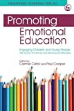 img - for Promoting Emotional Education: Engaging Children and Young People with Social, Emotional and Behavioural Difficulties (Innovative Learning for All) book / textbook / text book