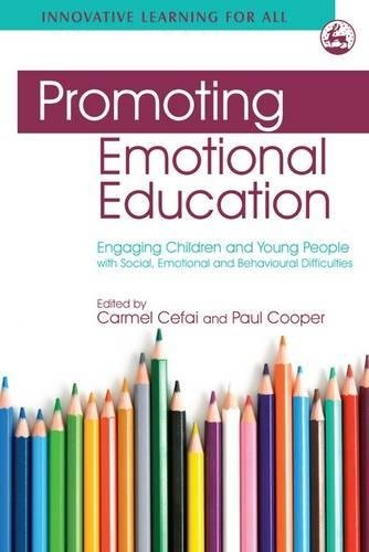 Promoting Emotional Education: Engaging Children and Young People with Social, Emotional and Behavioural Difficulties (I