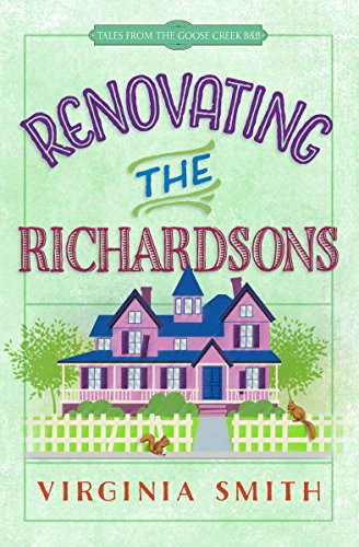Renovating the Richardsons (Tales from the Goose Creek B&B Book ()