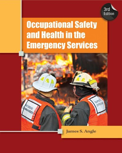 Occupational Safety and Health in the Emergency Services by James S. Angle (2012-05-23) (Occupational Safety And Health In The Emergency Services)