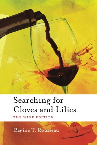 Searching for Cloves and Lilies: The Wine Edition