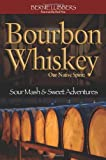 Bourbon Whiskey our Native Spirit, Bernie Lubbers, 1935628038