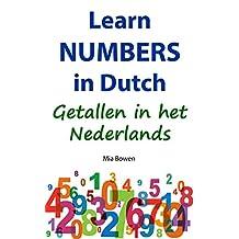 Learn Numbers in Dutch: Getallen in het Nederlands (Learn Dutch Book 2)