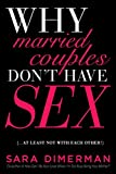 Why Married Couples Don't Have Sex. . . . At Least Not with Each Other!
