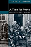 A Time for Peace, Duane A. Smith, 0870818325