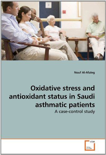 Oxidative stress and antioxidant status in Saudi asthmatic patients: A case-control study