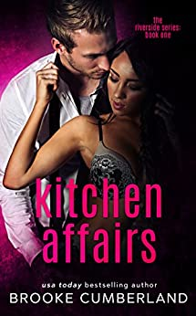 Kitchen Affairs (The Riverside Trilogy Book 1) by [Cumberland, Brooke]