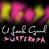 Surferosa - U look good
