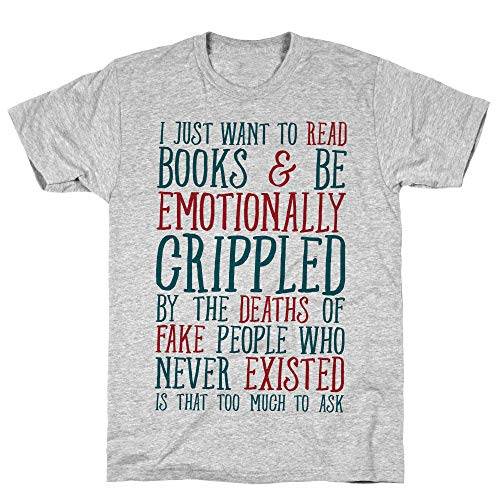 LookHUMAN I Just Want to Read Books and be Emotionally Crippled Small Athletic Gray Men's Cotton Tee (Maze Shirt Quote Runner)