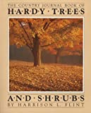 The Country Journal Book of Hardy Trees and Shrubs, Flint, Harrison, 0918678021