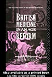 British Medicine in an Age of Reform, Roger French and Andrew Wear, 0415056225