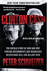 Clinton Cash: The Untold Story of How and Why Foreign Governments and Businesses Helped Make Bill and Hillary Rich Paperback