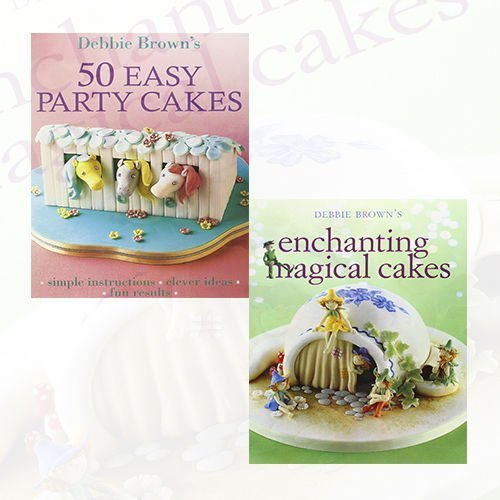 Debbie Brown Baking Collection Cakes 2 Books Set (Enchanting Magical Cakes,50 Easy Party Cakes) Debbie Brown Easy Party Cakes