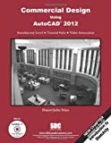 Commercial Design Using AutoCAD 2012, Stine, Daniel John, 1585036390