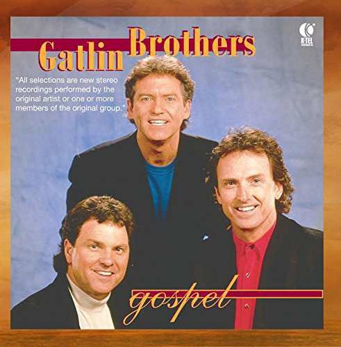 - The Gatlin Brothers Gospel