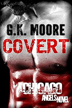 Covert: A Chicago Angels Novel by [Moore, G.K.]