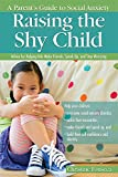 Raising the Shy Child: A Parent's Guide to Social Anxiety