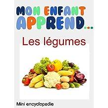 Mon Enfant Apprend Les légumes: Mini encyclopédie Légumes (French Edition)