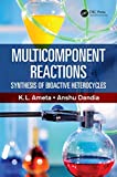 Multicomponent Reactions: Synthesis of Bioactive Heterocycles