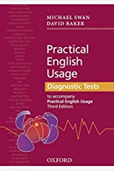 Practical English Usage Diagnostic Tests: Grammar tests to accompany Practical English Usage Third Edition by Michael Swan David Baker(2012-12-01) Paperback