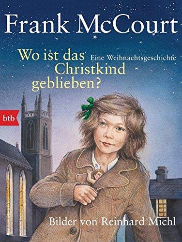 Wo ist das Christkind geblieben?: Eine Weihnachtsgeschichte - Bilder von Reinhard Michl