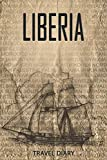 Liberia Travel Diary: Travel and vacation diary for Liberia. A logbook with important pre-made pages and many free sites for your travel memories. For a present, notebook or as a parting gift