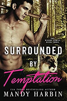 Surrounded By Temptation (Woods Family Series Book 3) by [Harbin, Mandy]