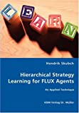 Hierarchical Strategy Learning for Flux Agents, Hendrik Skubch, 3836452715