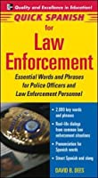 Quick Spanish for Law Enforcement: Essential Words and Phrases for Police Officers and Law Enforcement Professionals