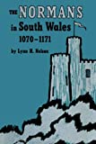 The Normans in South Wales, 1070-1171, Lynn H. Nelson, 0292741472