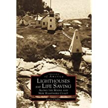 Lighthouses and Lifesaving Along the Maine and New Hampshire Sea Coast (Images of America)