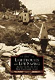 Lighthouses and Lifesaving along the Maine and New Hampshire Sea Coast, James Claflin, 0738503193