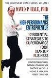 The High-Performance Entrepreneur, David Hale, 0595500951