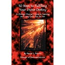 10 Steps to Fulfilling Your Divine Destiny: A Christian Woman's Guide to Learning & Living God's Plan for Her