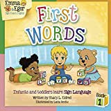 First Words Book 1: Infants and toddlers learn Sign Language (Volume 1)