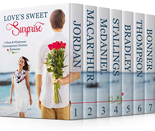 Love's Sweet Surprise: 7 Clean & Wholesome Inspirational Christian Romances by [Jordan, Kimberly Rae, Macarthur, Autumn, McDaniel, Lesley Ann, Stallings, Staci, Bradley, Sally, Thompson, Jan, Bonner, Lynnette]