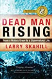 Dead Man Rising: From a Watery Grave to an Incredible Life