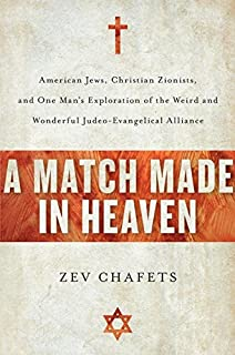 Match made in heaven bob mitchell mel foster 9781501288050 a match made in heaven american jews christian zionists and one mans exploration fandeluxe Images