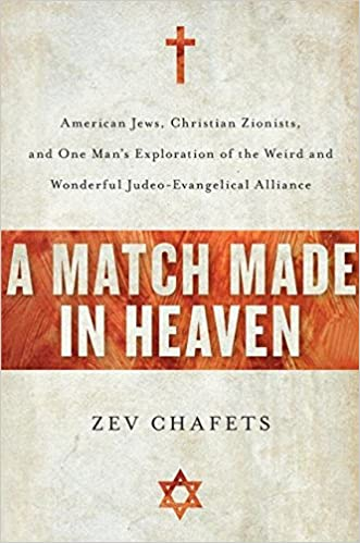 A Match Made In Heaven American Jews Christian Zionists And One