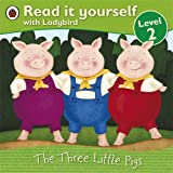 The Three Little Pigs/ Los tres cerditos: Bilingual Fairy Tales (Level 2) (Read It Yourself, Level 3) (Spanish Edition)