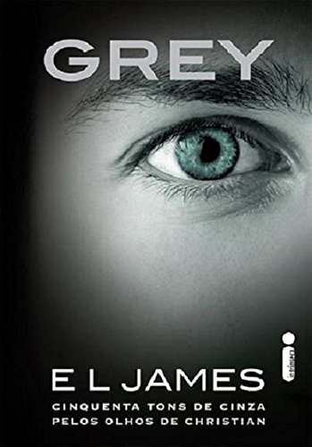 Grey: Cinquenta Tons de Cinza Pelos Olhos de Christian (Em Portuguese do Brasil) (Livro Cinquenta Tons De Cinza)