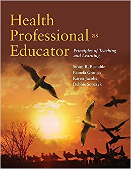 Health Professional as Educator: Principles of Teaching and
