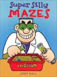 img - for Super Silly Mazes by Jody Hall (2002-03-01) book / textbook / text book