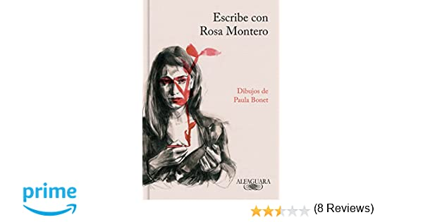Escribe con Rosa Montero FUERA COLECCION ALFAGUARA ADULTOS: Amazon.es: Rosa Montero: Libros