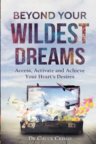 beyond-your-wildest-dreams-access-activate-and-achieve-your-hearts-desires