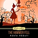 Witch Is When the Hammer Fell: A Witch P.I. Mystery, Volume 8 Audiobook by Adele Abbott Narrated by Hannah Platts