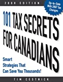 101 Tax Secrets for Canadians 2008, Tim Cestnick, 0470155043