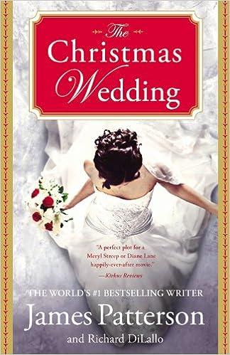 the christmas wedding james patterson richard dilallo 9780446571760 amazoncom books