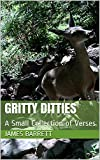 Gritty Ditties: A Small Collection of Verses