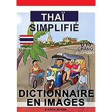 Thaï Simplifié - dictionnaire en images (French Edition)